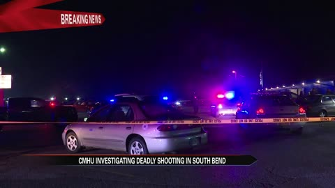 CMHU investigating deadly shooting in South Bend